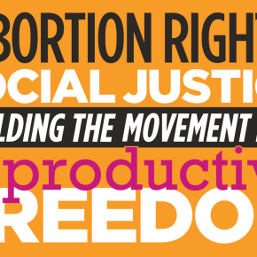 "Off to CLPP 2013 Conference ""From Abortion Rights to Social Justice: Building the Movement for Reproductive Freedom"""
